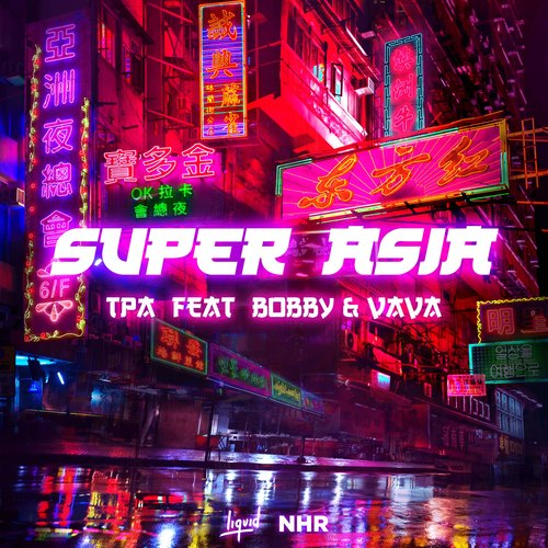 Download TPA - Super Asia (feat. BOBBY, VaVa) (TPA Club Mix) Mp3